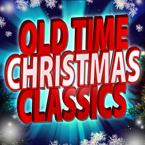 Old Time Christmas Classics by Various Artists