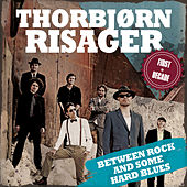 Between Rock and Some Hard Blues - The First Decade de Thorbjørn Risager