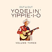 Yodelin' Yippee I O, Vol. 3 by Various Artists
