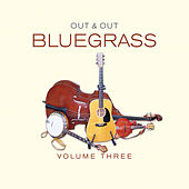 Out & Out Bluegrass, Vol. 3 by Various Artists