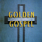 Golden Gospel by Various Artists