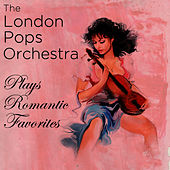 The London Pops Orchestra Plays Romantic Favorites by The London Pops Orchestra