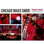 Project Praise by Chicago Mass Choir