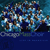 Live in Nashville by Chicago Mass Choir