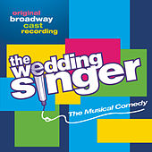 The Wedding Singer - Original Broadway Cast Recording (Rhapsody Version) von Original Broadway Cast