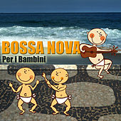 Bossa Nova Per I Bambini by Sweet Little Band