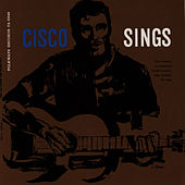 Cisco Houston Sings American Folk Songs by Cisco Houston