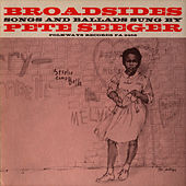 Broadsides - Songs and Ballads by Pete Seeger
