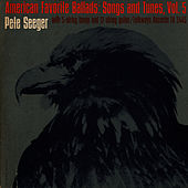 American Favorite Ballads, Vol 5: Tunes and Songs as Sung by Pete Seeger by Pete Seeger