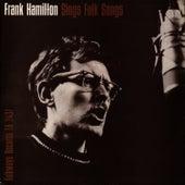 Frank Hamilton Sings Folk Songs by Frank Hamilton