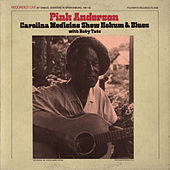 Pink Anderson: Carolina Medicine Show Hokum and Blues with Baby Tate by Pink Anderson