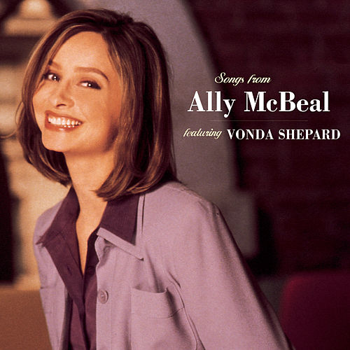 Songs From Ally McBeal Featuring Vonda Shepard by Vonda Shepard