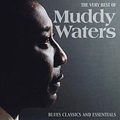 The Very Best of Muddy Waters (Blues Classics and Essentials) de Muddy Waters
