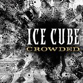 Crowded de Ice Cube