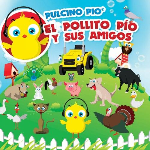 El Pollito Pío y Sus Amigos by Pulcino Pio