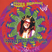 Love Is Still The Answer by Essra Mohawk