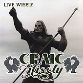 Live Wisely by Craic Wisely