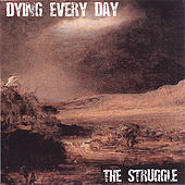 The Struggle by Dying Every Day