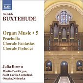 BUXTEHUDE: Organ Works, Vol. 5 de Julia Brown