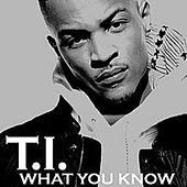 What You Know de T.I.