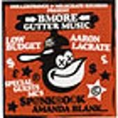 Bmore Gutter Music by Aaron LaCrate