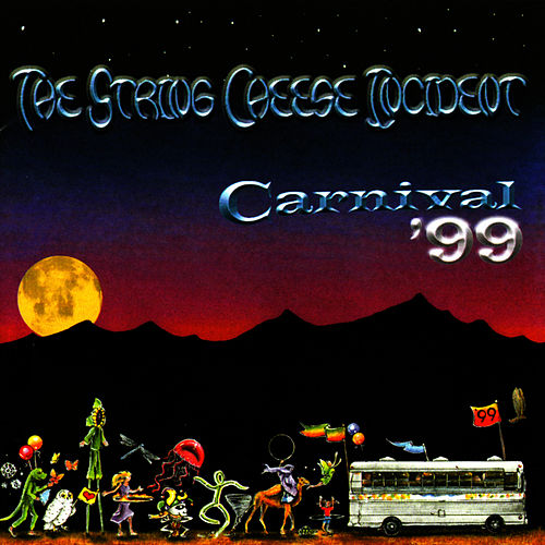 Carnival '99 by The String Cheese Incident