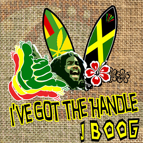 I've Got the Handle by J Boog