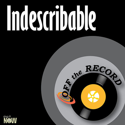 Indescribable - Single by Off the Record