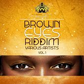 Brown Eyes Riddim by Various Artists