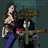 The Tropic of Entropy by Johnny Azari