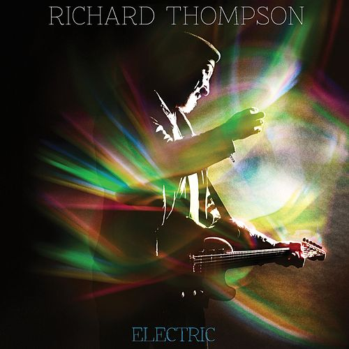 Electric [Deluxe Edition] by Richard Thompson