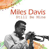 Still Be Mine by Miles Davis