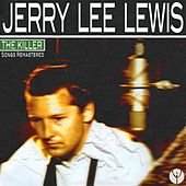 The Killer (Songs Remastered) by Jerry Lee Lewis