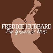 The Greatest Hits by Freddie Hubbard