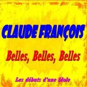 Belles, belles, belles (Les débuts d'une idole) von Claude François
