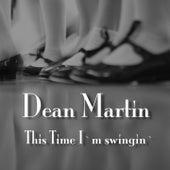 This Time I´m Swingin´ de Dean Martin