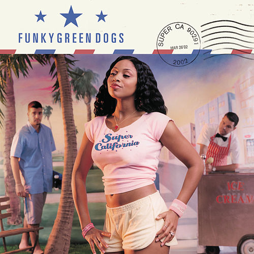 Super California by Funky Green Dogs