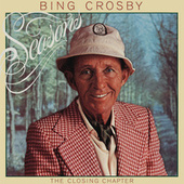 Seasons: The Closing Chapter (Deluxe Edition) by Bing Crosby