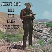 Ride This Train (A Stirring Travelogue of America in Song and Story) von Johnny Cash