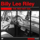 The Red Hot Gal von Billy Lee Riley