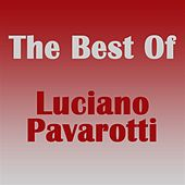 The Best of Luciano Pavarotti by Luciano Pavarotti