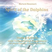 Spirit Of The Dolphins by Richard Rossbach