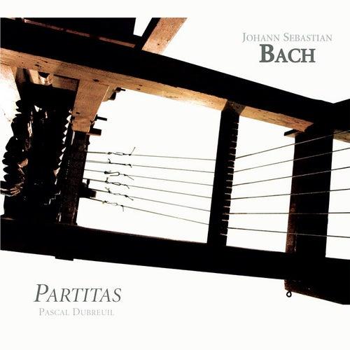 Bach: Partitas Nos. 1-6 by Pascal Dubreuil