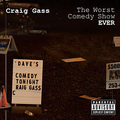 The Worst Comedy Show Ever by Craig Gass