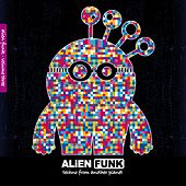 Alien Funk, Vol. 3 - Techno from Another Planet by Various Artists