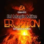 Eruption de DJ Magic Mike