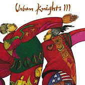 Urban Knights III by Urban Knights