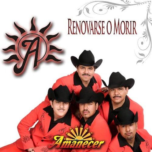 Renovarse O Morir by Conjunto Amanecer