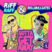 Gotta Get Away by Riff Raff