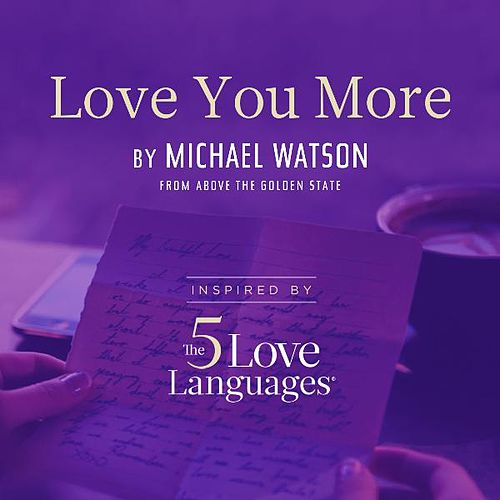 Love You More by Above The Golden State